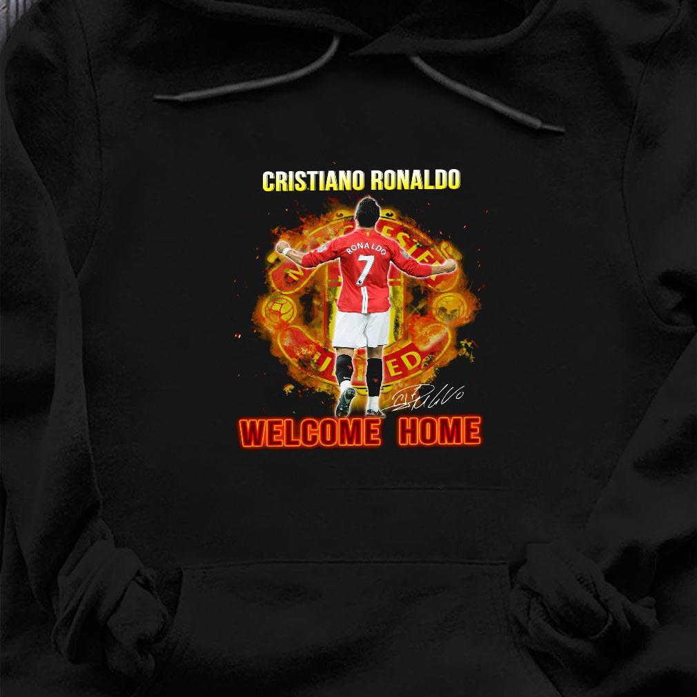 Cristiano ronaldo welcome home shirt hoodie
