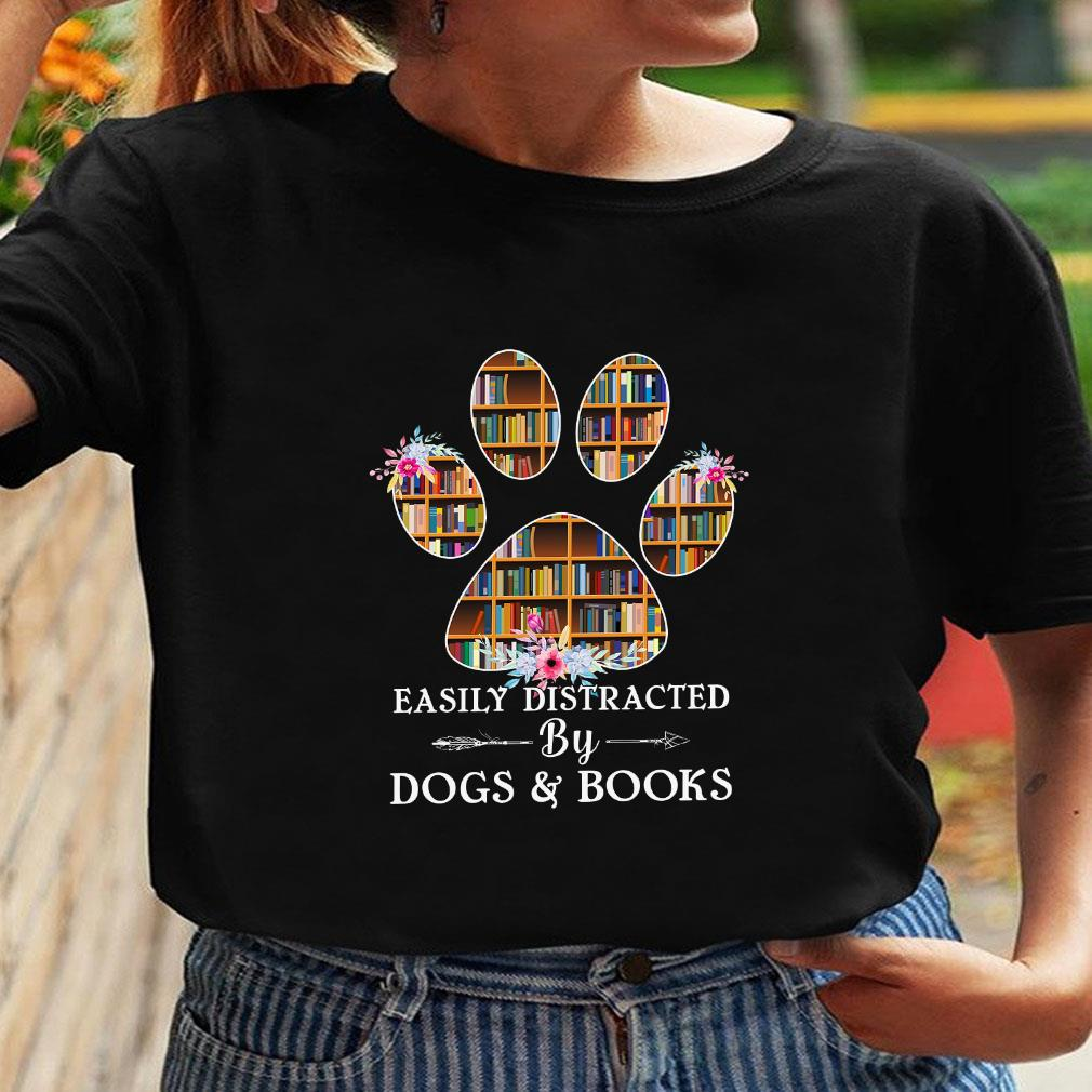 Easily distracted by dogs and books shirt ladies tee