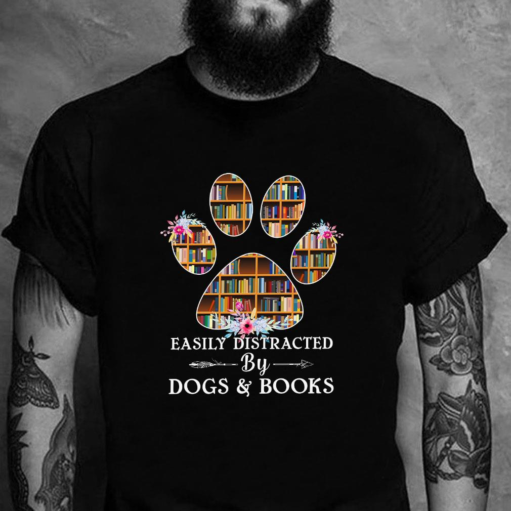 Easily distracted by dogs and books shirt unisex