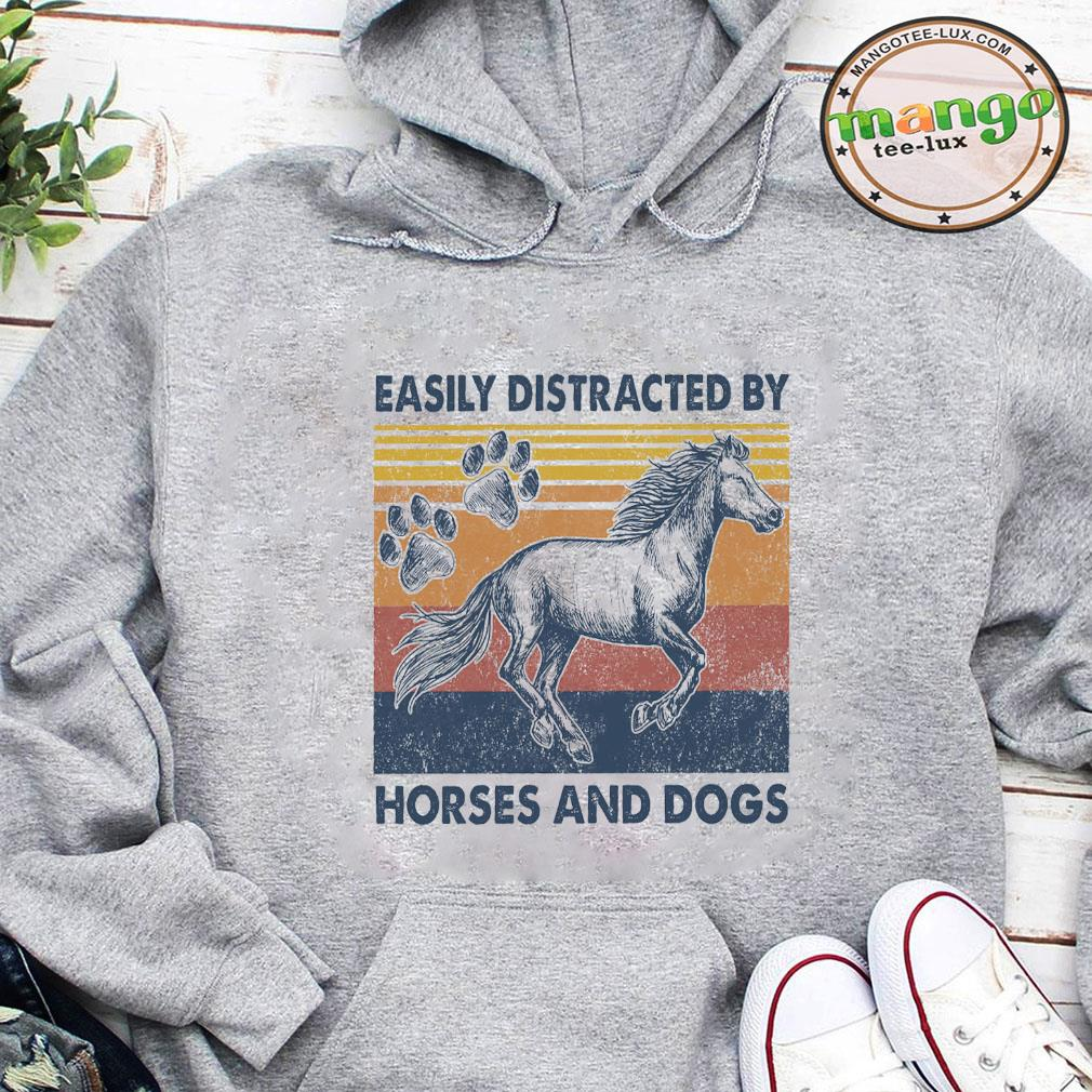 Easily distracted by horses and dogs shirt hoodie