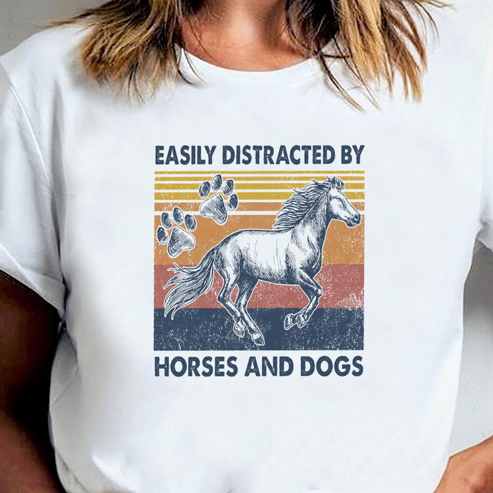Easily distracted by horses and dogs shirt ladies tee