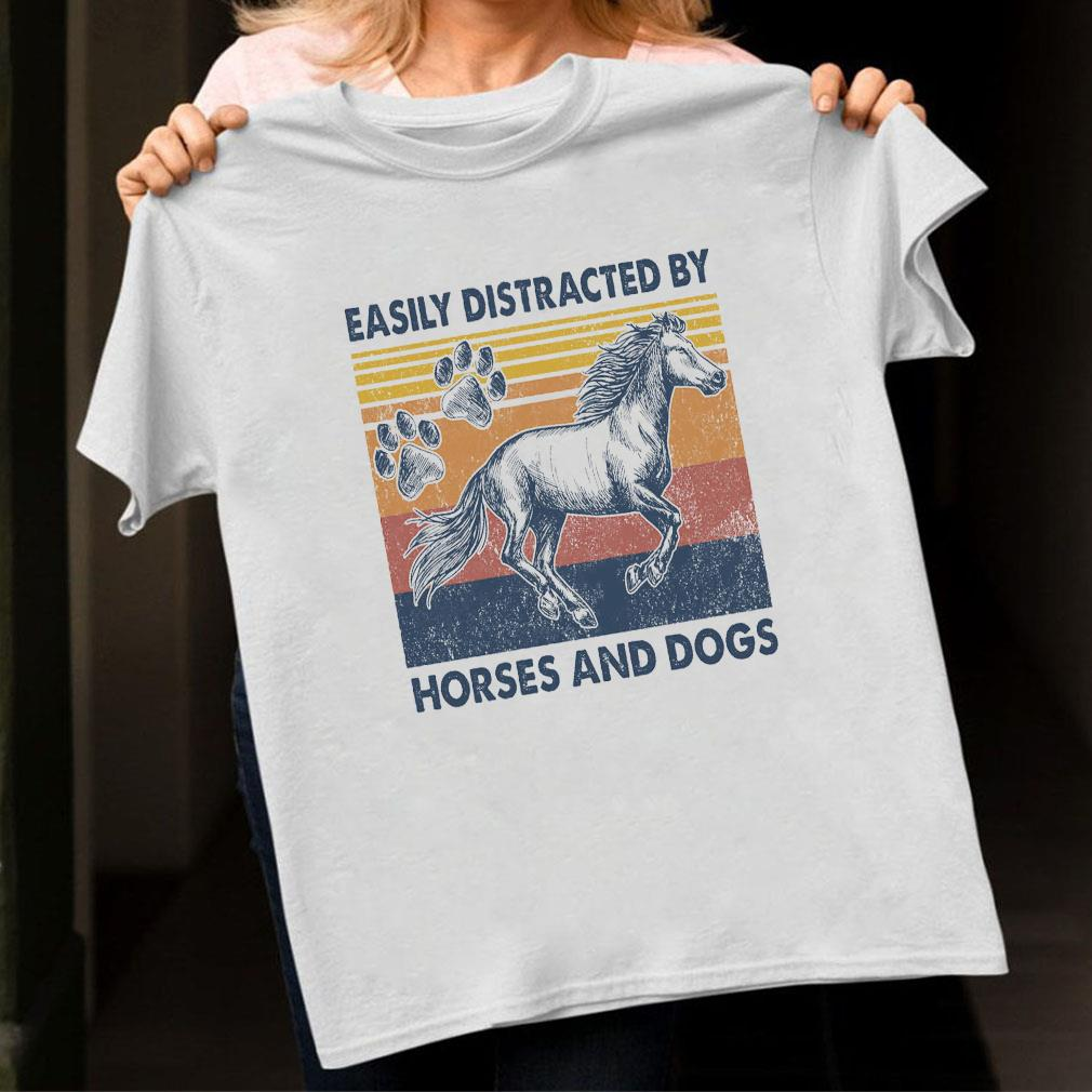 Easily distracted by horses and dogs shirt unisex
