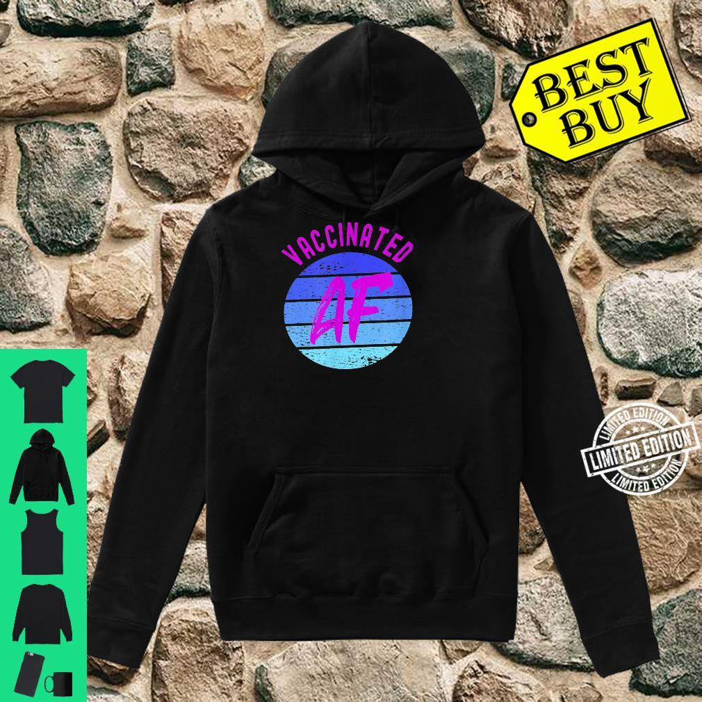 Fully Vaccinated Vaccinated AF Cute 2020 2021 Shirt hoodie