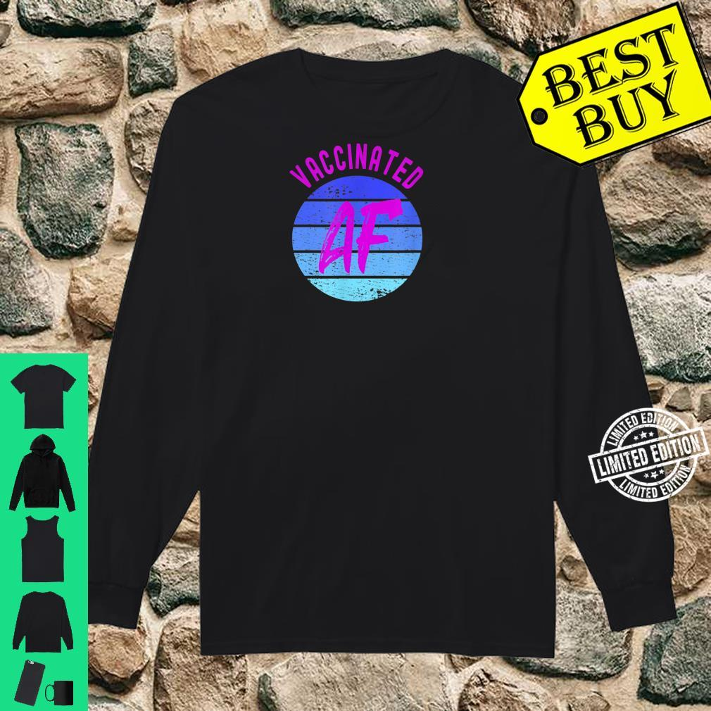 Fully Vaccinated Vaccinated AF Cute 2020 2021 Shirt long sleeved