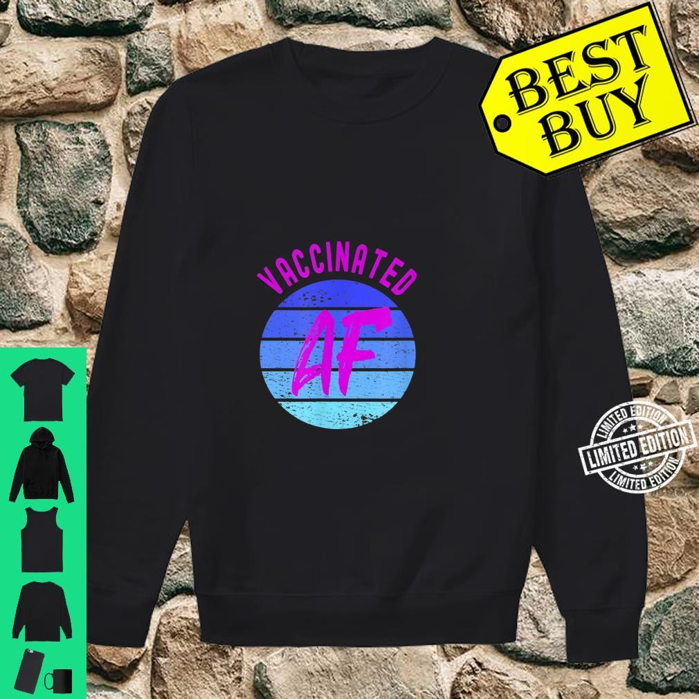 Fully Vaccinated Vaccinated AF Cute 2020 2021 Shirt sweater