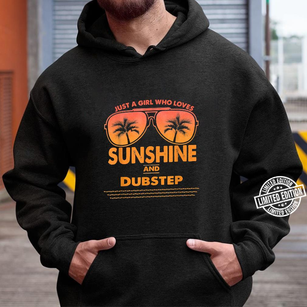 Just A Girl Who Loves Sunshine And Dubstep Shirt hoodie