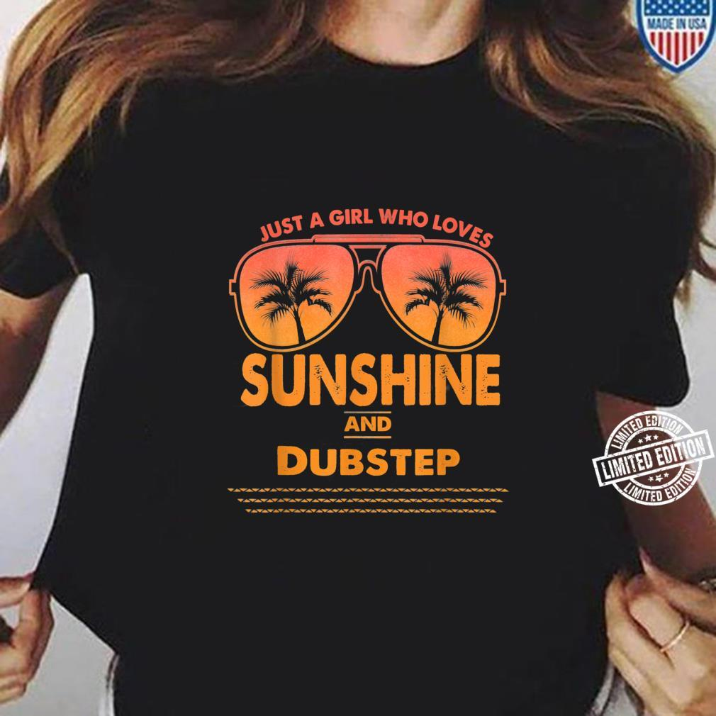 Just A Girl Who Loves Sunshine And Dubstep Shirt ladies tee