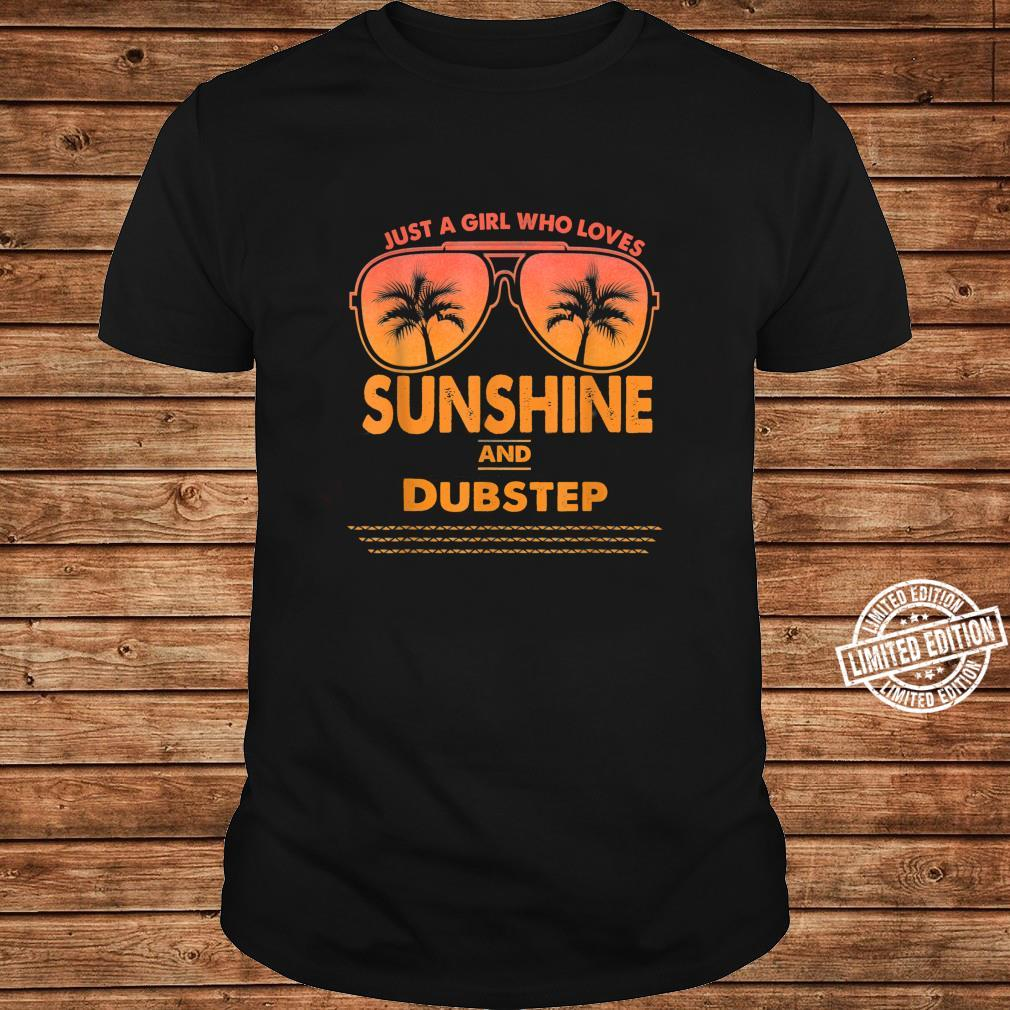 Just A Girl Who Loves Sunshine And Dubstep Shirt long sleeved