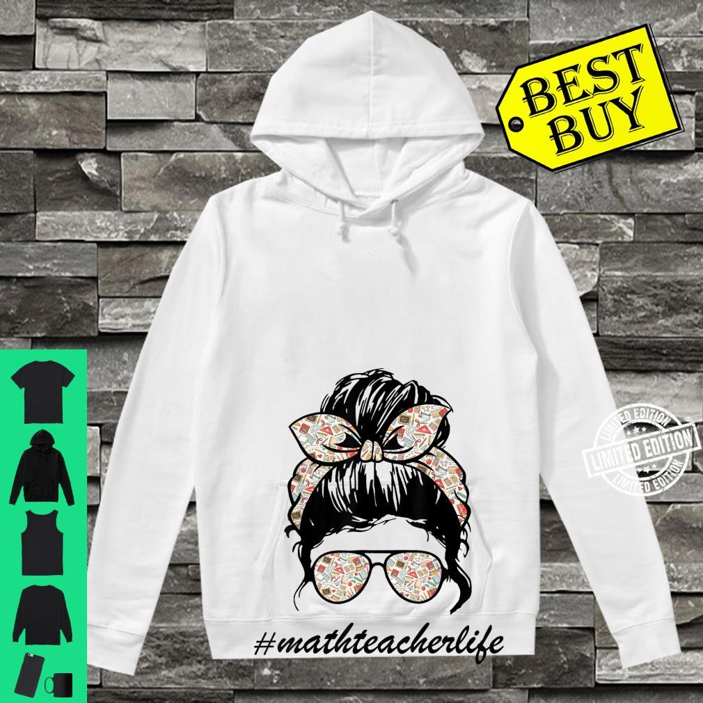 Math Teacher Messy Bun Life Hair Glasses Limited Design Shirt hoodie