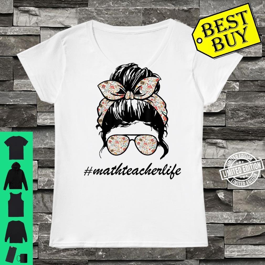 Math Teacher Messy Bun Life Hair Glasses Limited Design Shirt ladies tee