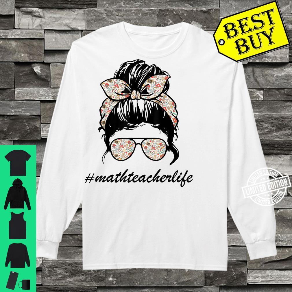 Math Teacher Messy Bun Life Hair Glasses Limited Design Shirt long sleeved