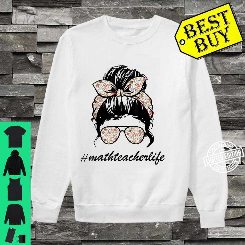 Math Teacher Messy Bun Life Hair Glasses Limited Design Shirt sweater