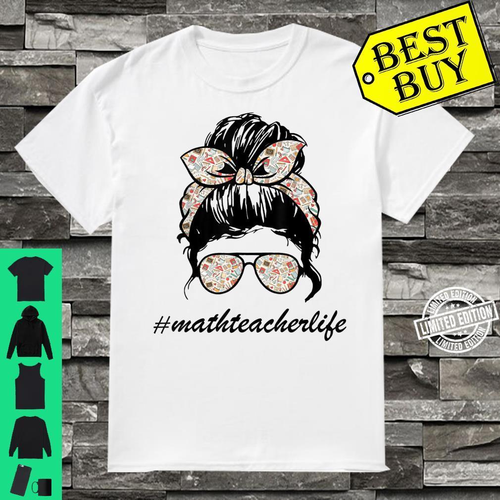 Math Teacher Messy Bun Life Hair Glasses Limited Design Shirt