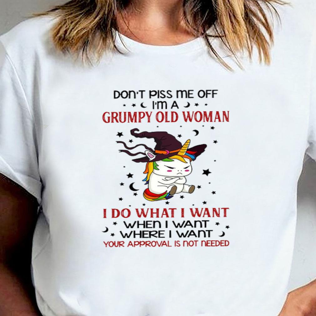 Unicorn Don't piss me off i'm a grumpy old woman i do what i want when i want where i want shirt ladies tee