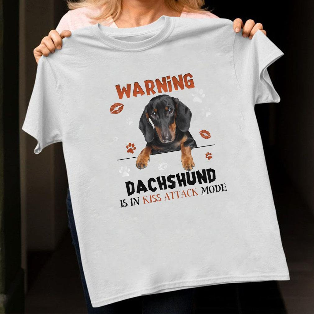 Warning dachshund is in kiss attack mode shirt unisex