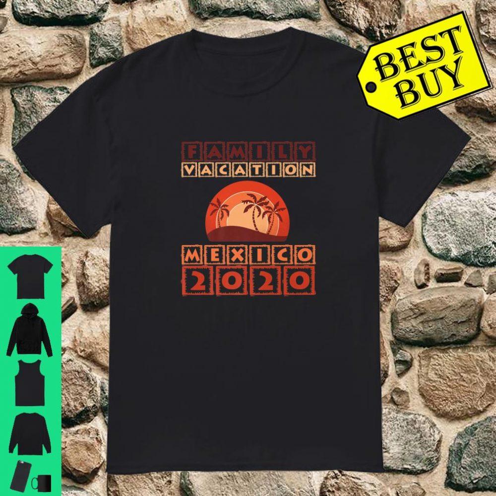 Family Vacation Mexico 2020 shirt