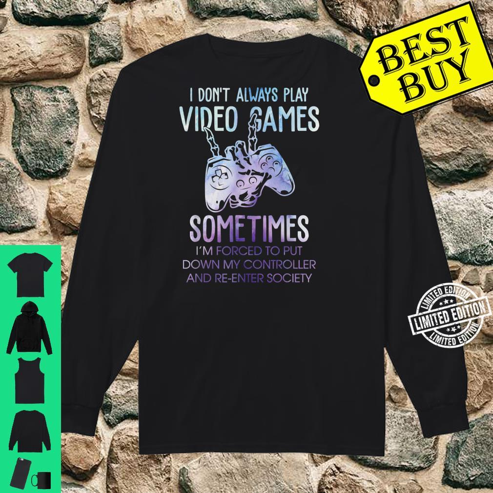 Gaming Gfit Gamer Forced To Put Controller Down Shirt long sleeved