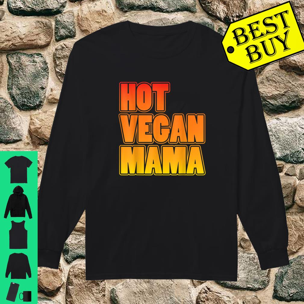 Hot Vegan Mama shirt long sleeved