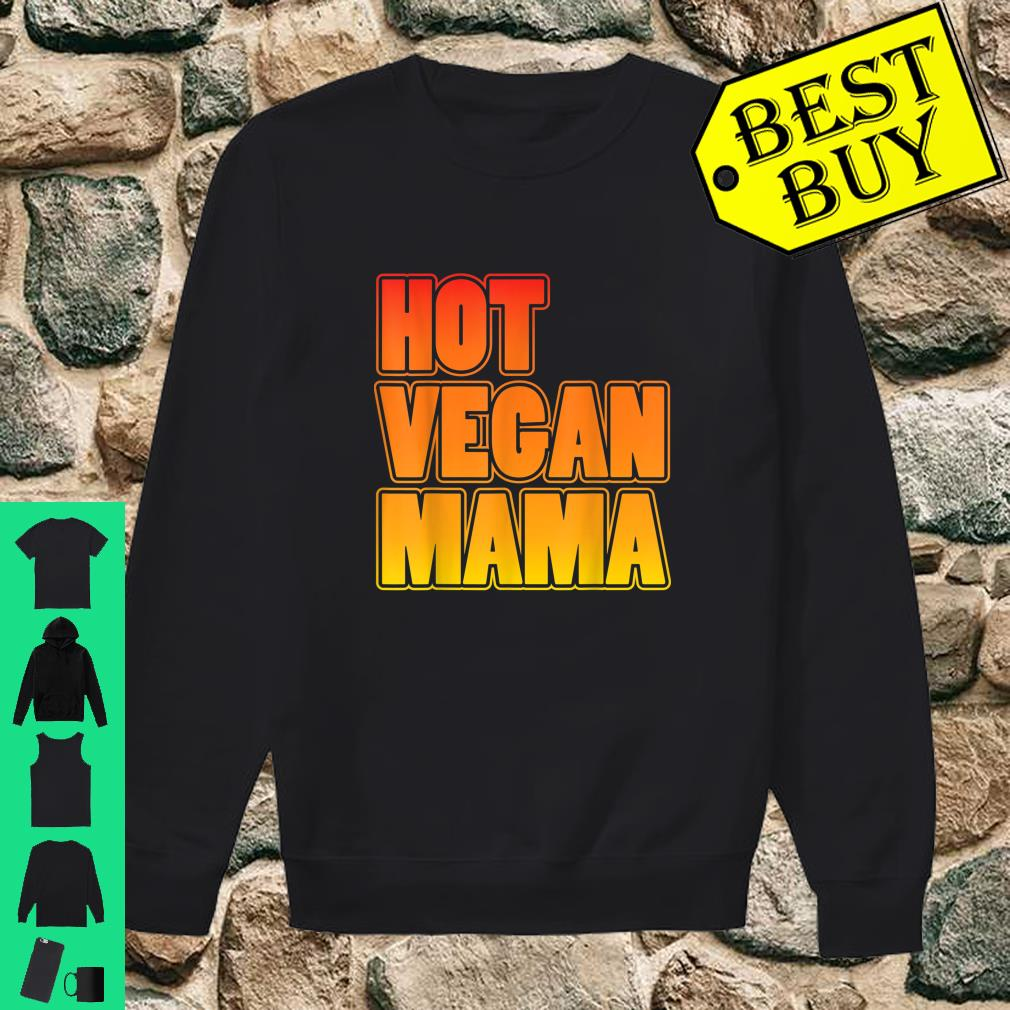 Hot Vegan Mama shirt sweater