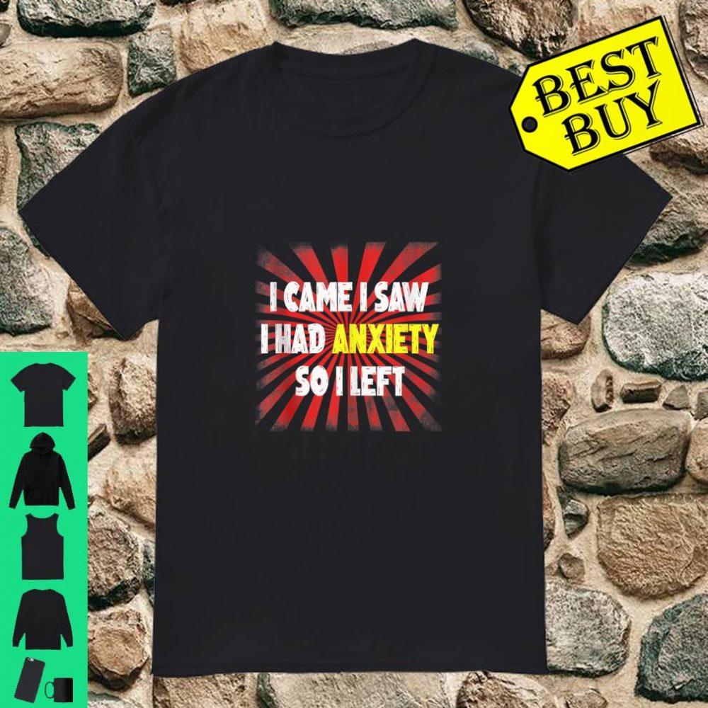 I Came I Saw I Had Anxiety So I Left vintage style gift shirt