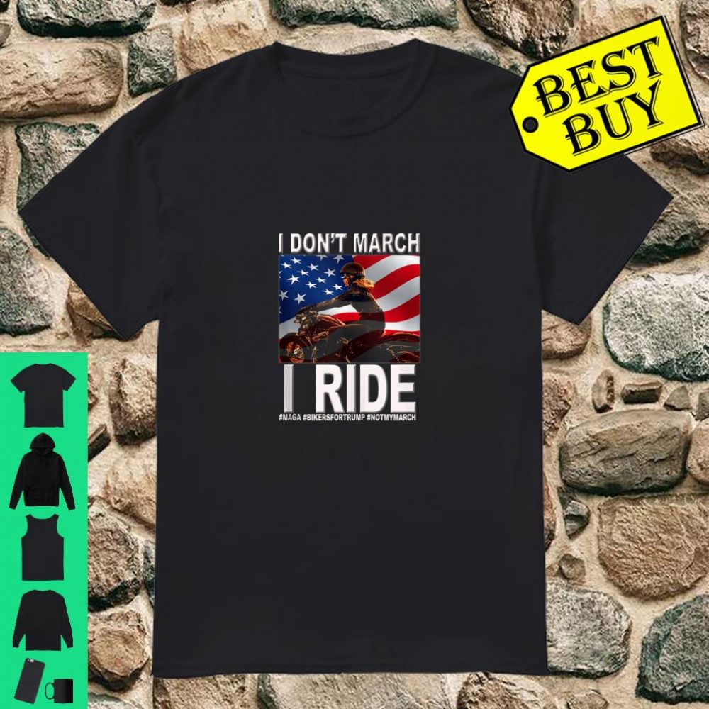 I Don't March I Ride Women Bikers Support Trump USA Flag shirt
