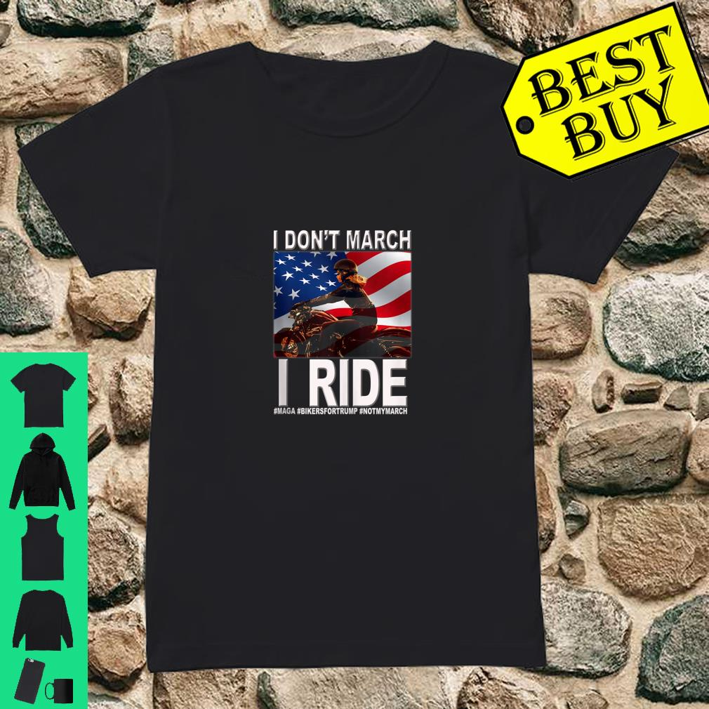 I Don't March I Ride Women Bikers Support Trump USA Flag shirt ladies tee