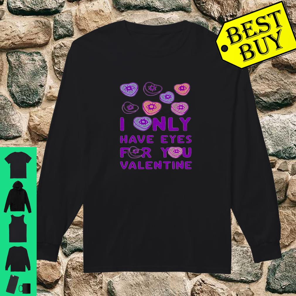 I ONLY HAVE EYES FOR YOU VALENTINE Shirt long sleeved