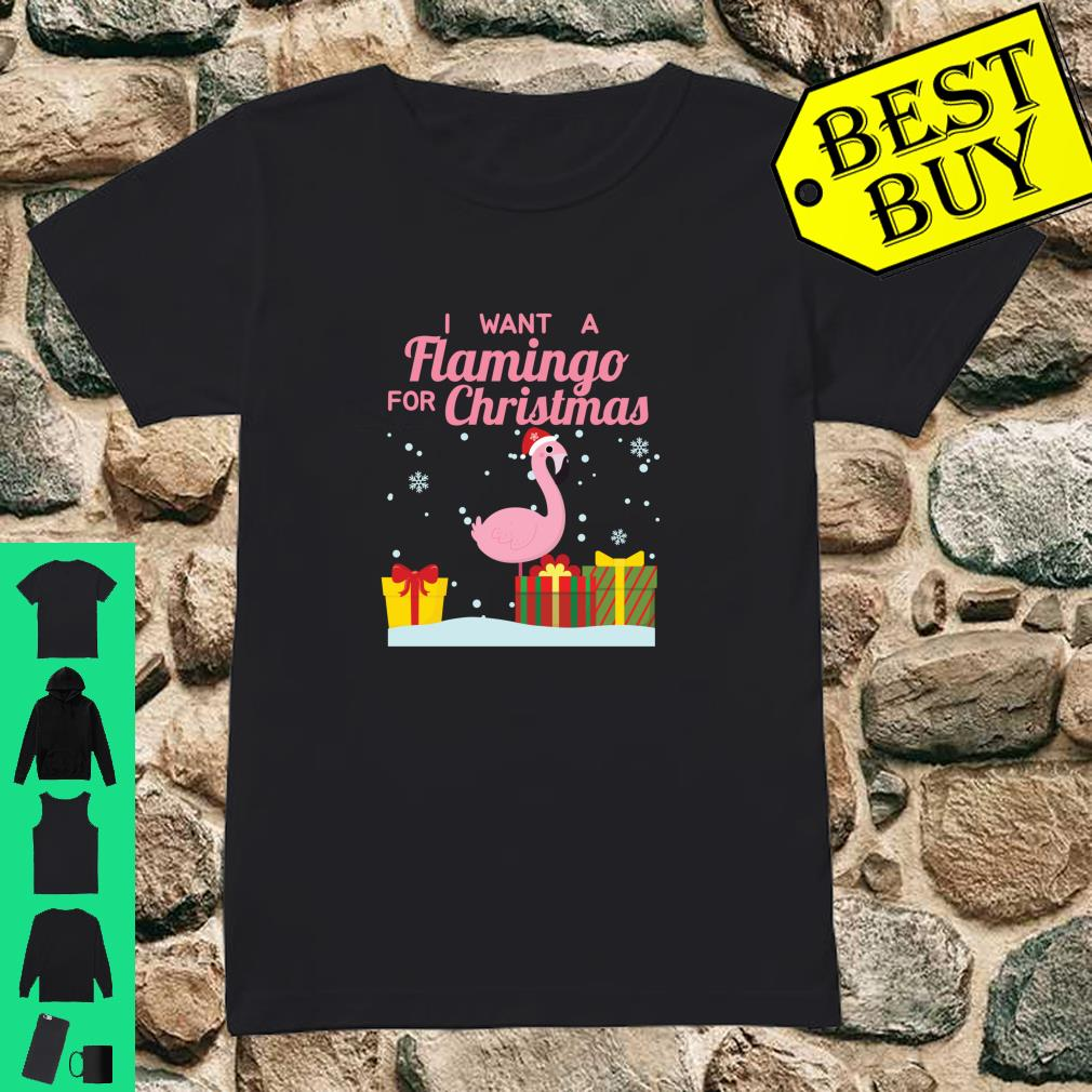 I Want A Flamingo For Christmas Cute Holiday shirt ladies tee
