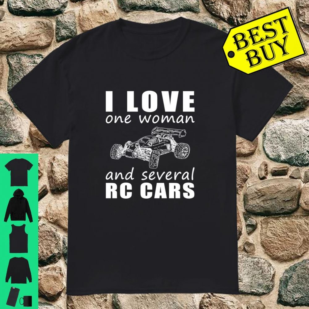I love one woman and several rc-cars shirt