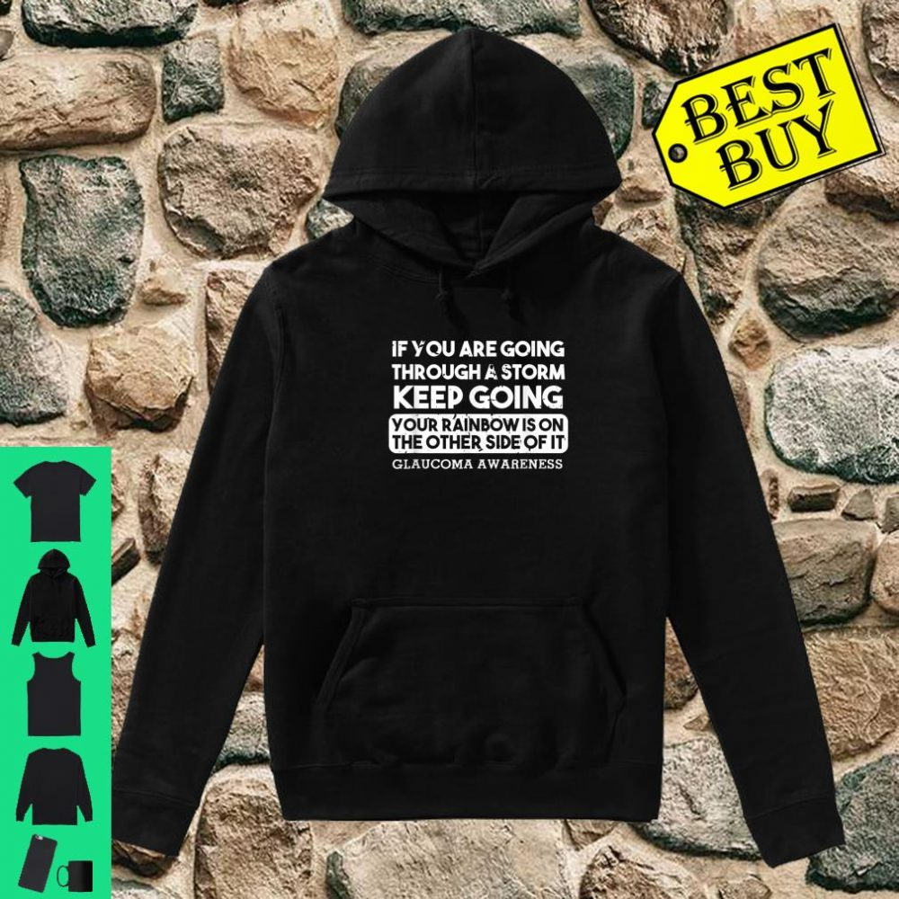 If You Are Going Through A Storm Glaucoma Warrior Support shirt hoodie