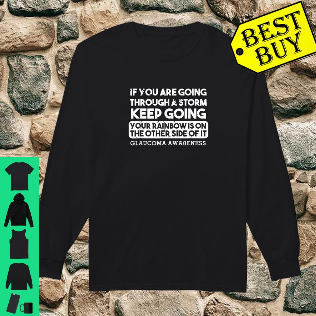 If You Are Going Through A Storm Glaucoma Warrior Support shirt long sleeved