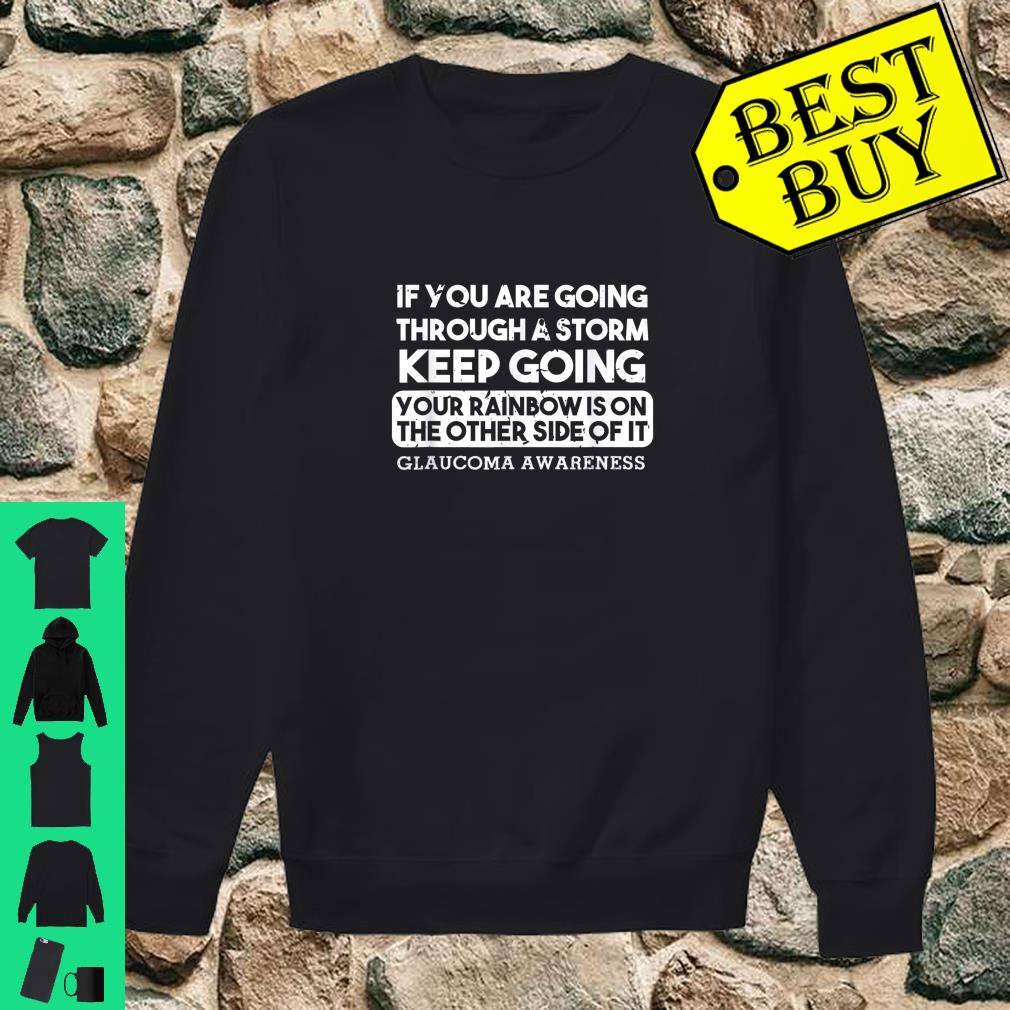 If You Are Going Through A Storm Glaucoma Warrior Support shirt sweater