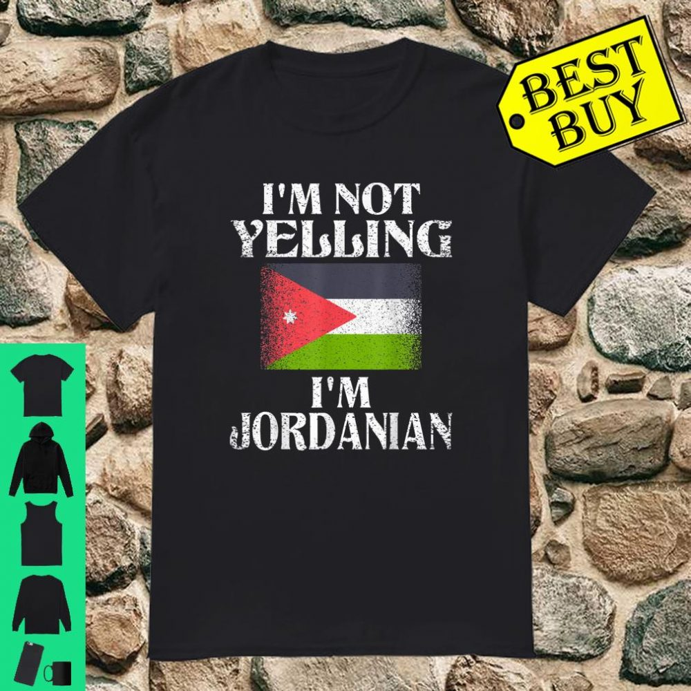 I'm Not Yelling I'm Jordanian Funny Jordanian Pride shirt