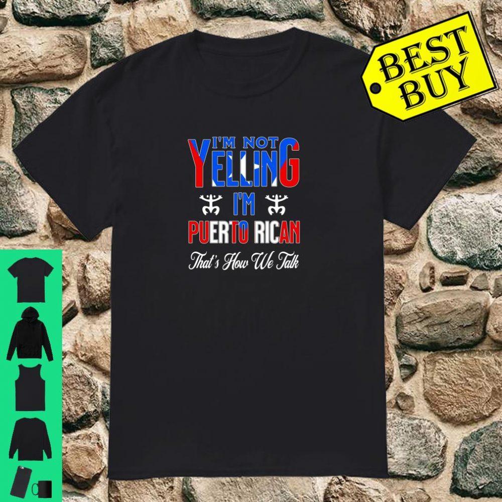 I'm Not Yelling I'm Puerto Rican Flag That's How We Talk Coqui shirt