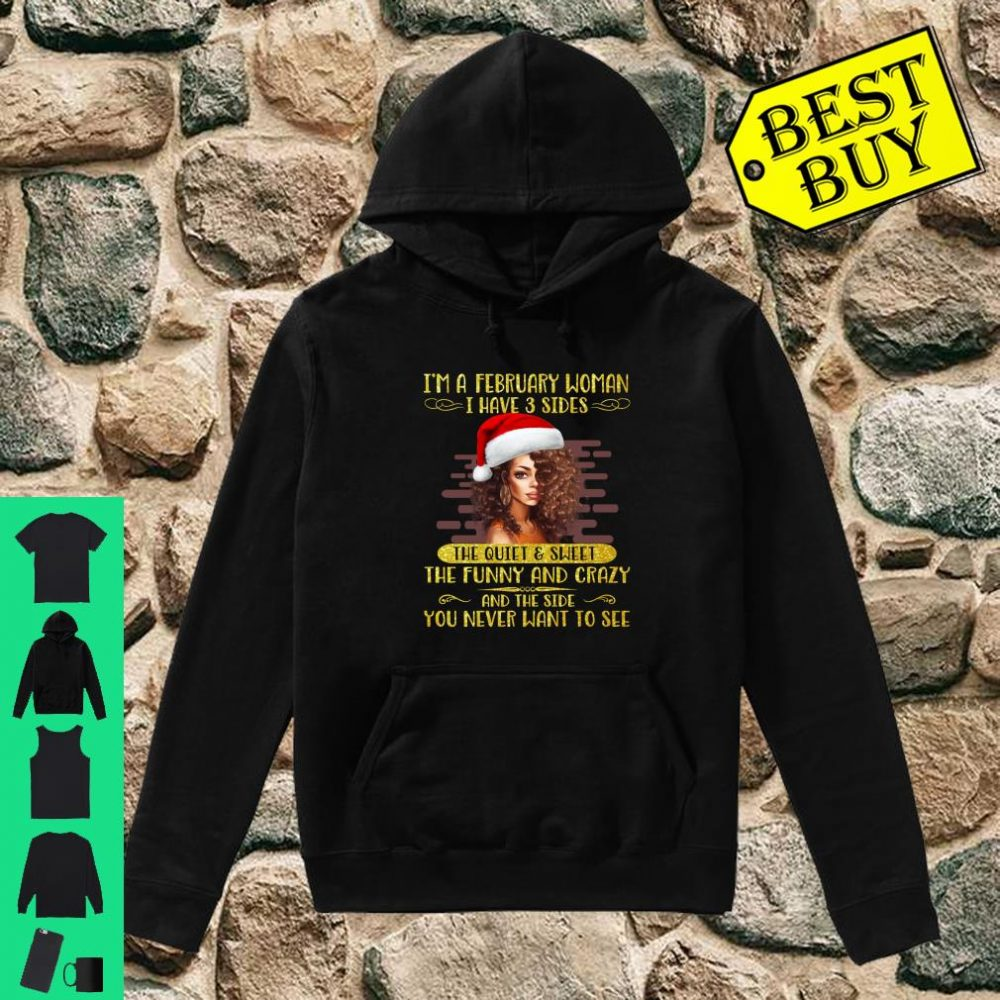 I'm a February woman I Have 3 Sides The Quiet And Sweet Funny And Crazy shirt hoodie