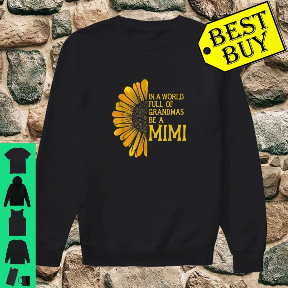 In a world full of grandmas be a mimi shirt sweater