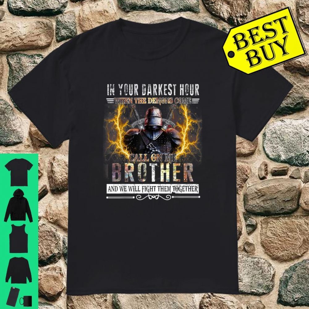 In your darkest hour Knights Templar Brother shirt