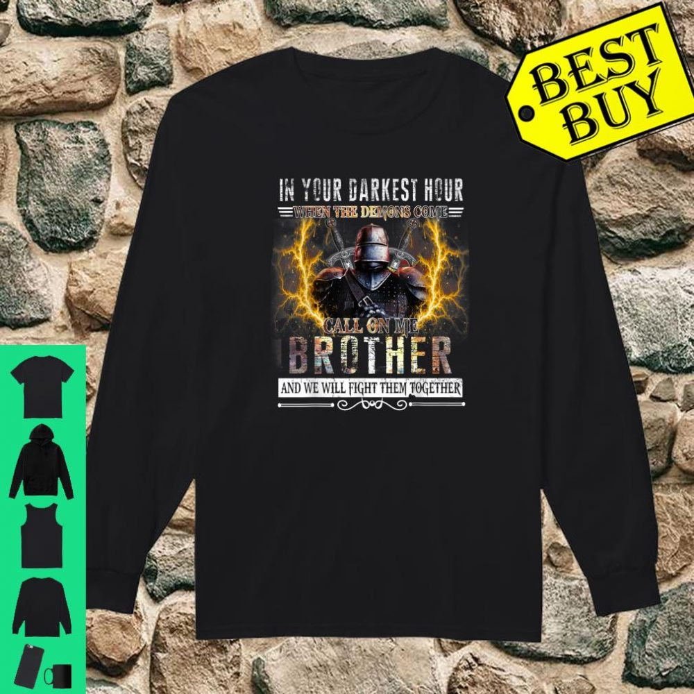 In your darkest hour Knights Templar Brother shirt long sleeved