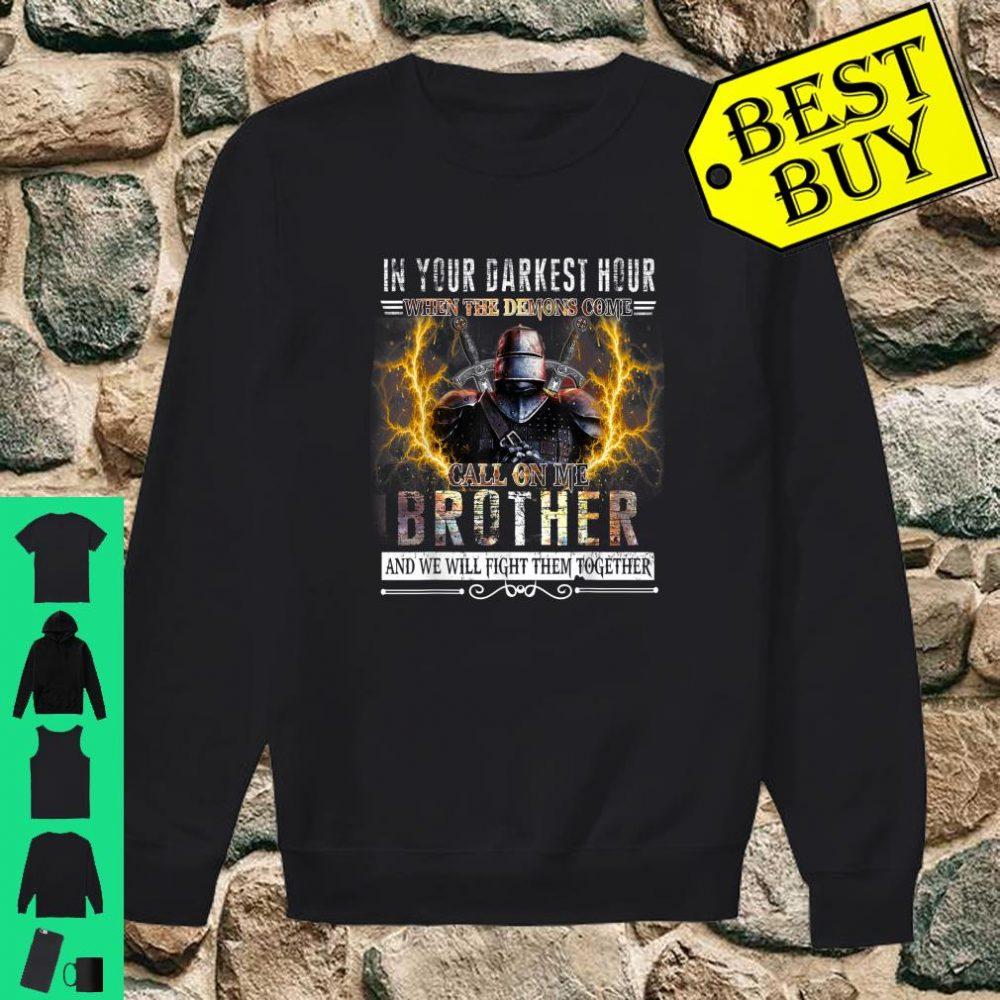 In your darkest hour Knights Templar Brother shirt sweater