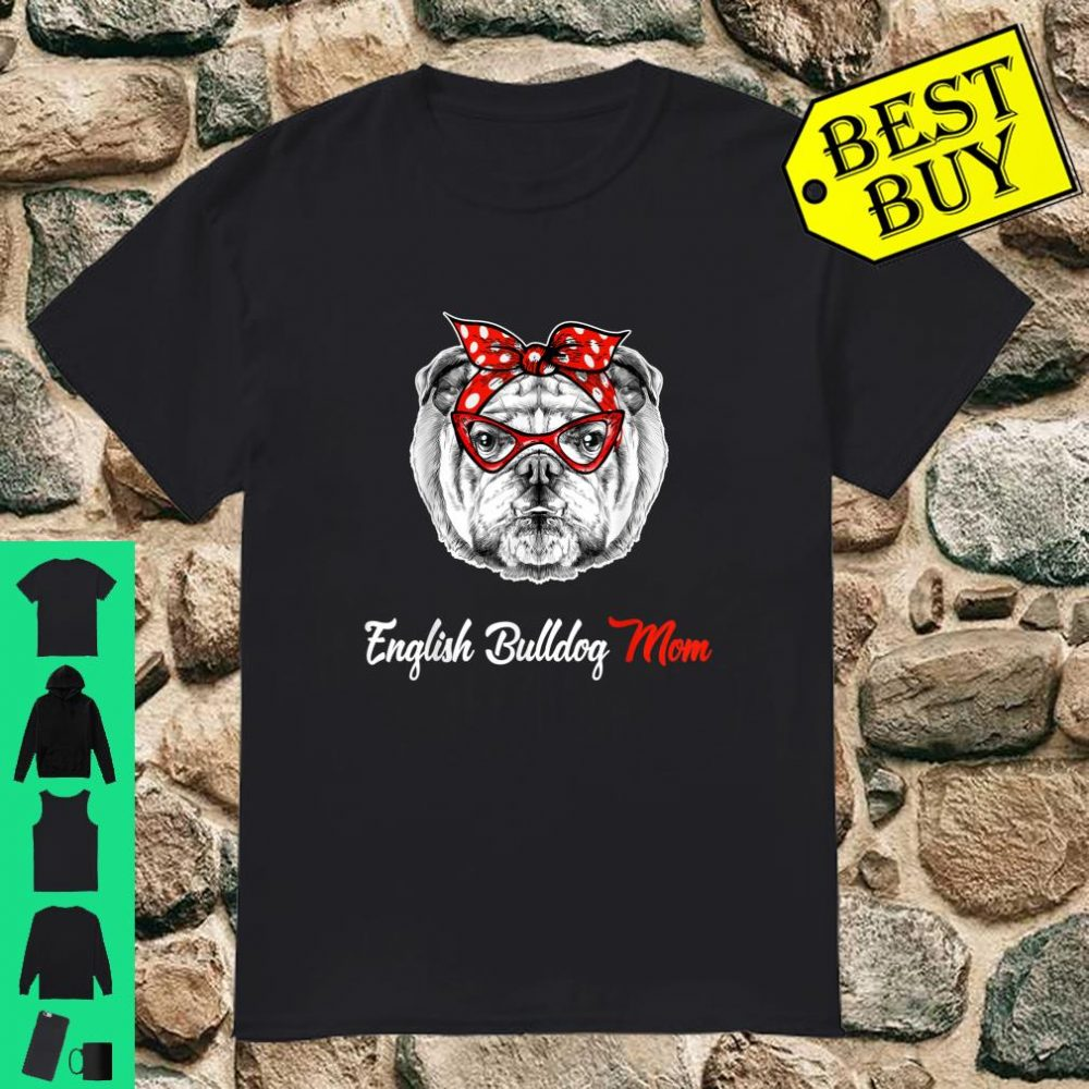 Just Hanging With English Bulldog Mom Wear Bandana shirt