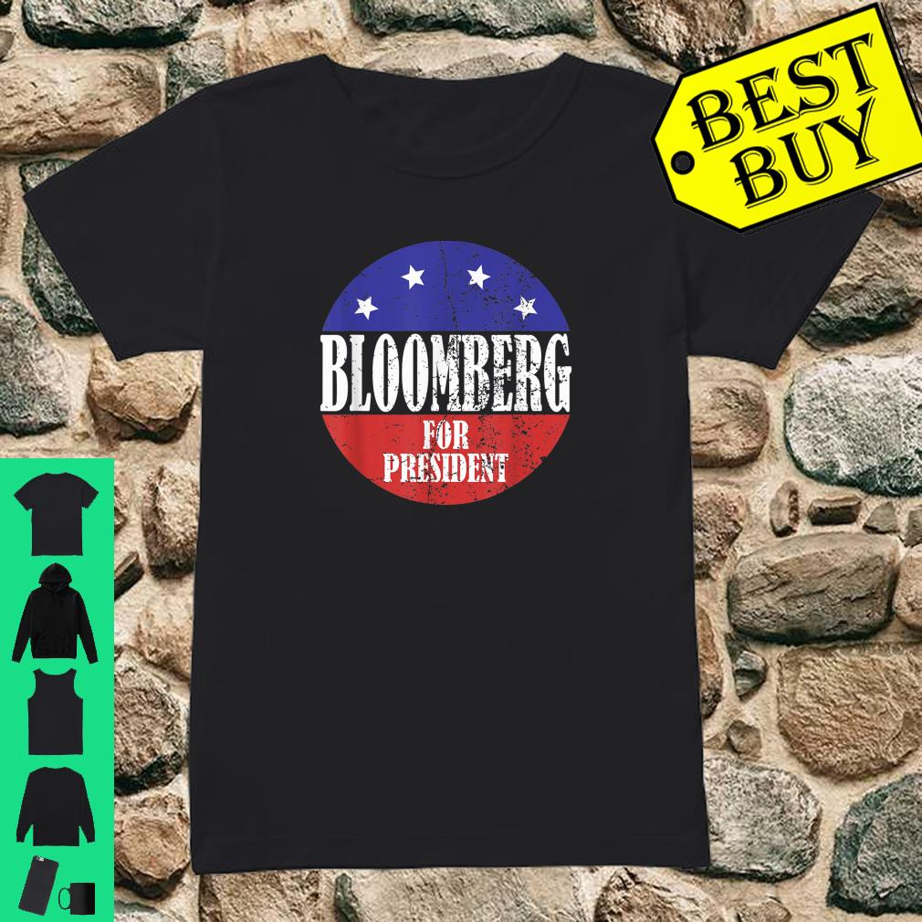 Mike Bloomberg For President - 2020 Elections For Democrats shirt ladies tee