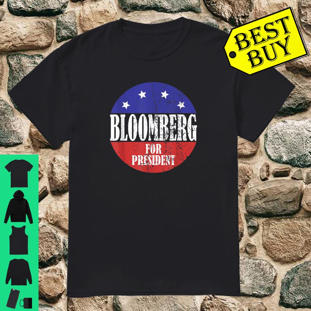 Mike Bloomberg For President - 2020 Elections For Democrats shirt