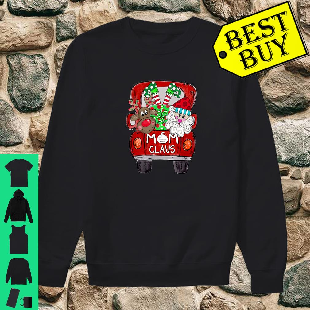 Mom Claus Christmas Back Truck shirt sweater
