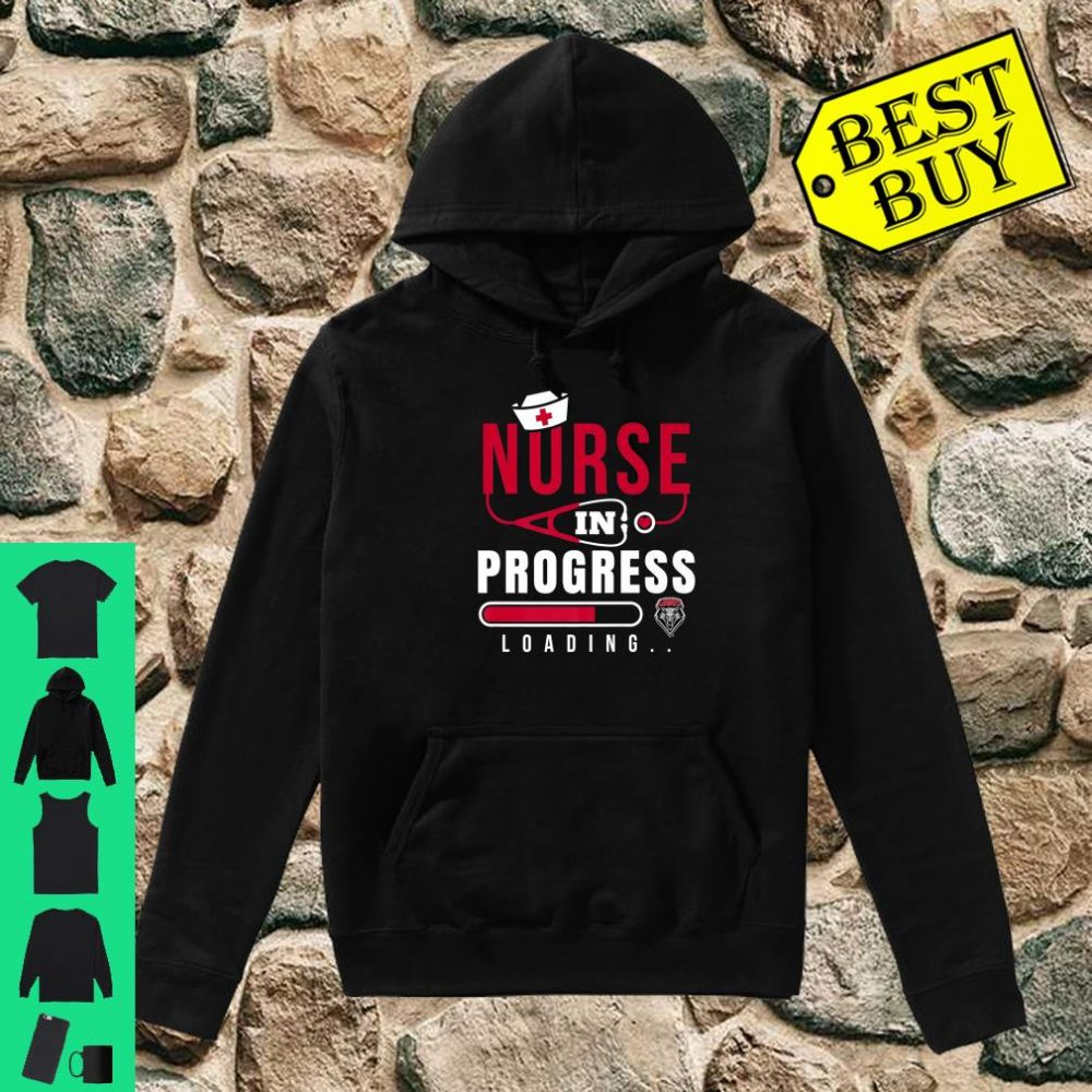 New Mexico Lobos Nurse Nurse In Progress Loading shirt hoodie