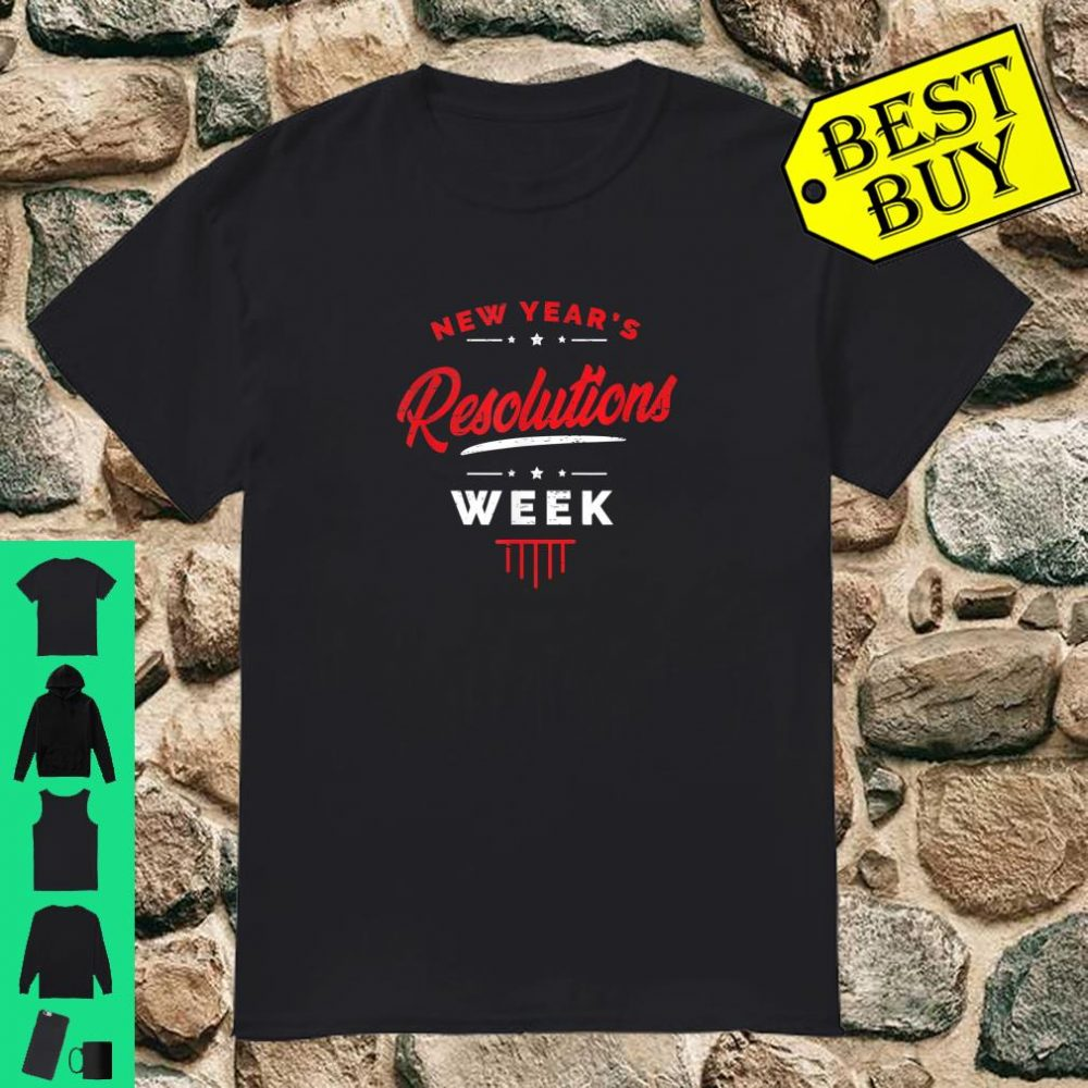 New Year's Resolutions Week shirt