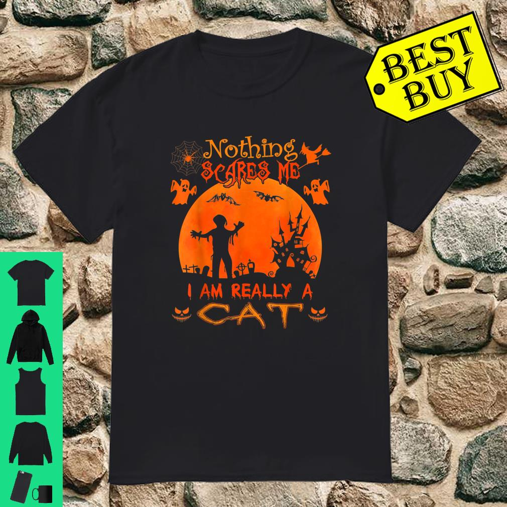 Nothing scares me I'm really a Cat Halloween shirt
