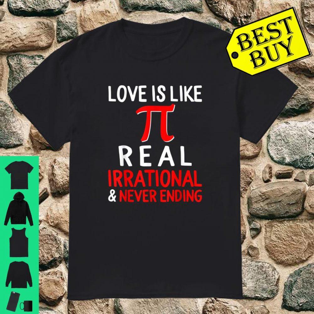 Pi Day Love Real Irrational Never Ending Math Teacher Shirt