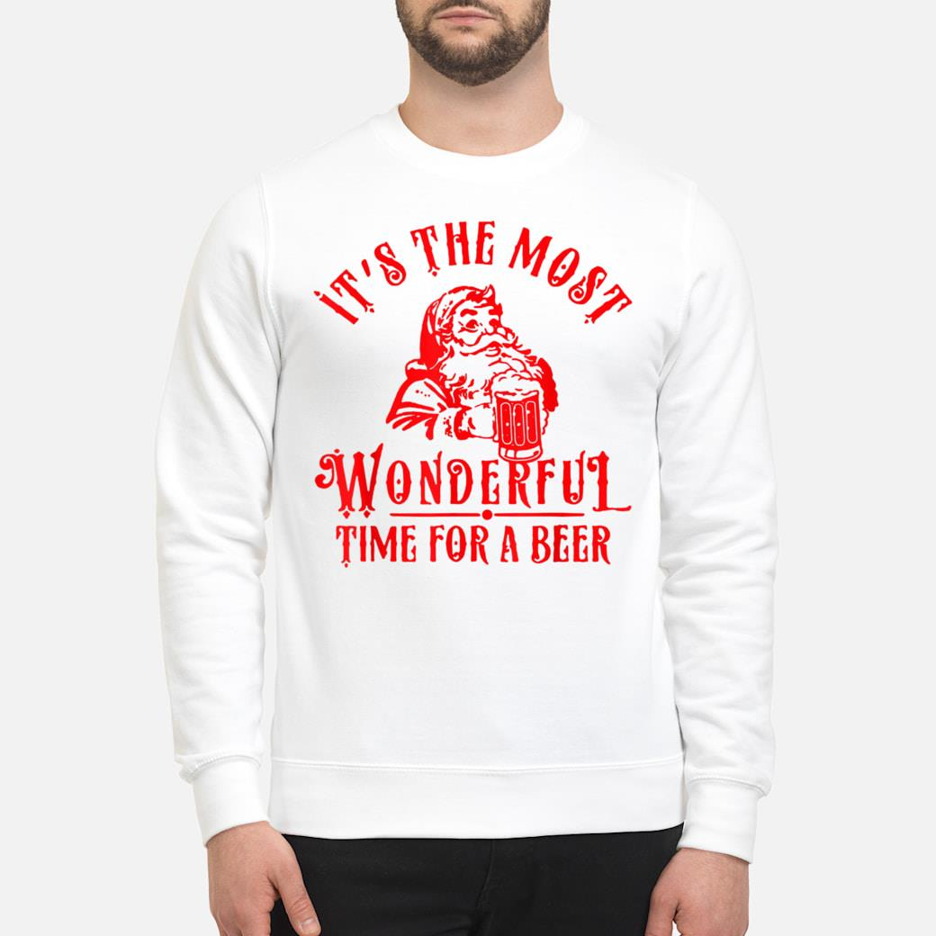 Santa Claus It's The Most Wonderful Time For A Beer shirt sweater