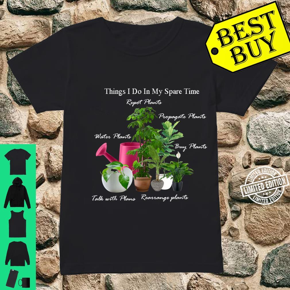 Things I Do In My Spare Time Plant Gardener Gardening Shirt ladies tee