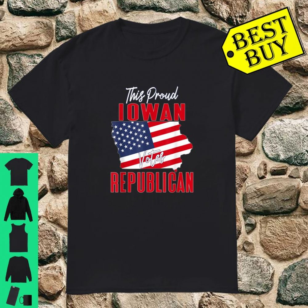 This Proud Iowan Votes Republican US Flag Election 2020 shirt